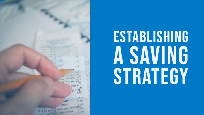 Establishing a Saving Strategy